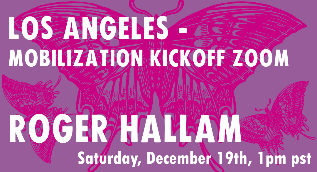 LOS ANGELES MOBILIZATION KICKOFF EVENT                           with special guest Roger Hallam, XR UK co-founder